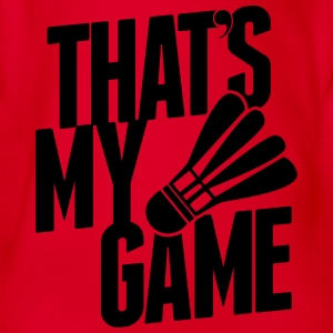 badminton - that's my game Tee shirts - Body bébé bio manches courtes