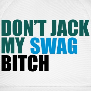 Don't Jack My Swag Bitch T-Shirts - Baseball Cap