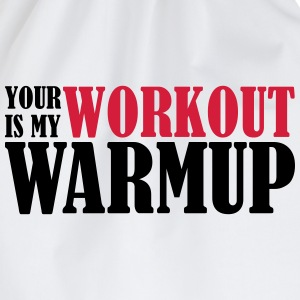 Your Workout is my Warmup T-shirts - Gymtas