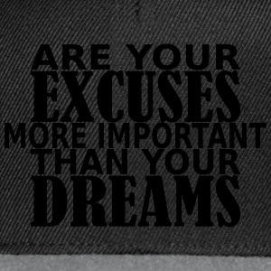 Excuses or Dreams? T-Shirts - Snapback Cap