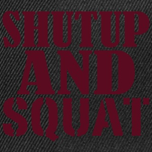 Shut up and SQUAT Tee shirts - Casquette snapback