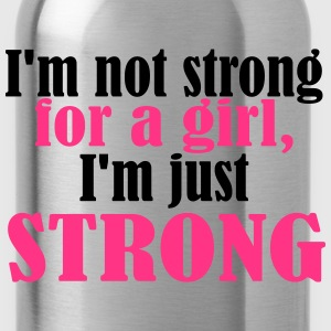 Not Strong for a Girl just Strong T-shirts - Drinkfles