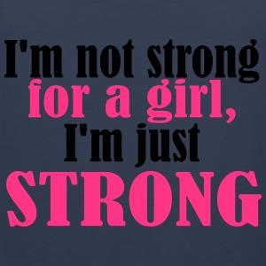 Not Strong for a Girl just Strong Magliette - Canotta premium da uomo
