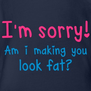 GYM - SORRY and I making you look FAT? Shirts - Organic Short-sleeved Baby Bodysuit