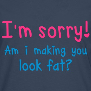 GYM - SORRY and I making you look FAT? Shirts - Men's Premium Longsleeve Shirt