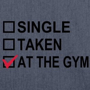 Single, Taken, At The Gym! Camisetas - Bandolera de material reciclado