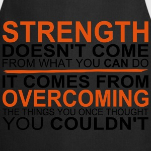 Strength comes from Overcoming Camisetas - Delantal de cocina