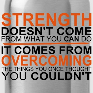 Strength comes from Overcoming Camisetas - Cantimplora