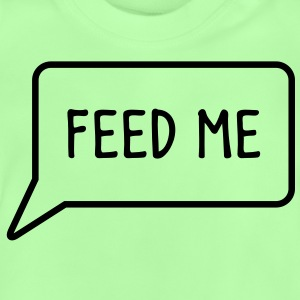 FEED ME speech bubble down Shirts - Baby T-Shirt