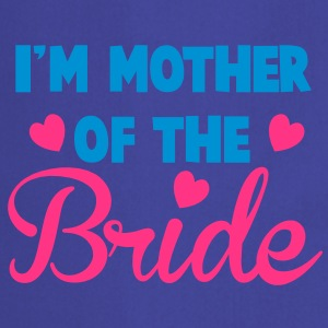 I'm mother of the BRIDE super cute! T-Shirts - Cooking Apron