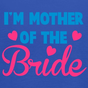 I'm mother of the BRIDE super cute! T-Shirts - Women's Tank Top by Bella