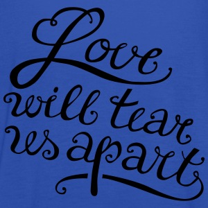 Love will tear us apart - Frauen Tank Top von Bella