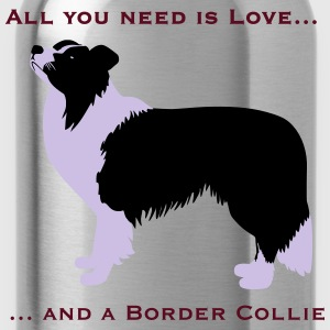 All you need ... Border Collie T-Shirts - Trinkflasche