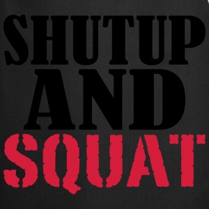 Shut up and SQUAT Camisetas - Delantal de cocina
