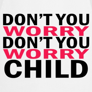 Don't you worry child Swedish House Mafia - Cooking Apron