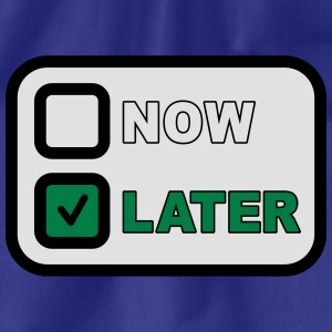 Now Later T-shirts - Gymtas