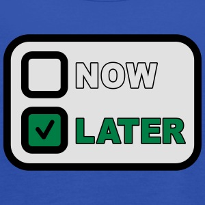 Now Later T-Shirts - Women's Tank Top by Bella