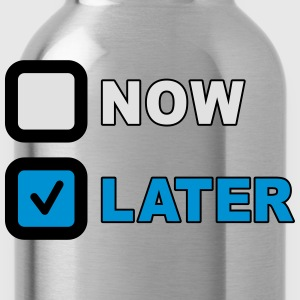 Now Later Question T-shirts - Drinkfles