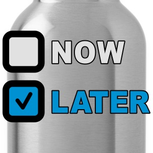 Now Later Question Camisetas - Cantimplora