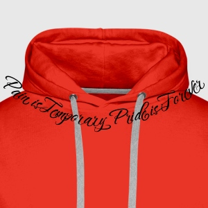 Pain is Temporary Pride is Forever 2 T-shirts - Mannen Premium hoodie