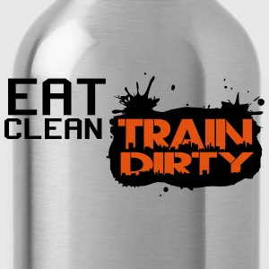 Eat clean - train dirty Camisetas - Cantimplora