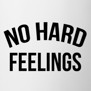 No hard feelings T-Shirts - Mug