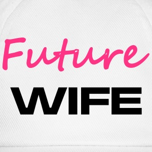 Future Wife - Baseballkappe