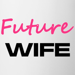 Future Wife - Tasse