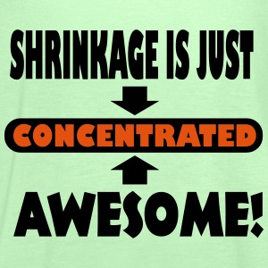 Shrinkage Is Just Concentrated Awesome! T-Shirts - Women's Tank Top by Bella