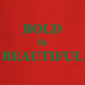 Bold is Beautiful Men's Tees (short-sleeved) - Cooking Apron