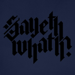 Sky Sayeth Whath? Men's Tees - Baseball Cap