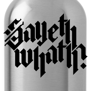 Sky Sayeth Whath? T-shirts - Drinkfles