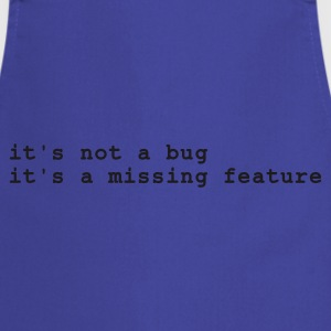 Himmelsblå it's not a bug - it's a missing feature T-shirts - Förkläde