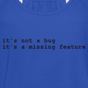 Himmelblå it's not a bug - it's a missing feature T-shirts - Dame tanktop fra Bella