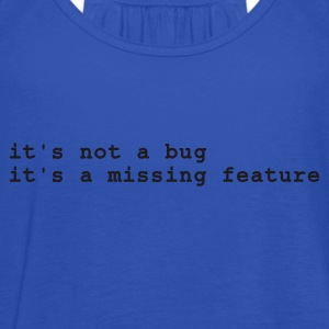 Himmelsblå it's not a bug - it's a missing feature T-shirts - Tanktopp dam från Bella