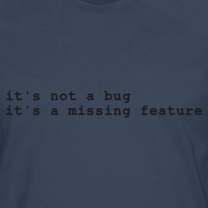 Himmelsblå it's not a bug - it's a missing feature T-shirts - Långärmad premium-T-shirt herr