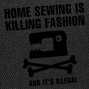 Zwart Home sewing is killing fashion T-shirts - Snapback cap