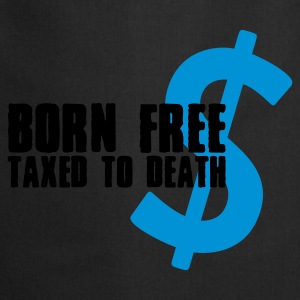 Born Free Taxed to Death (2c, ENG) - Fartuch kuchenny