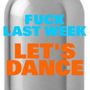 Jeansblauw Fuck Last Week Let's Dance T-shirts - Drinkfles