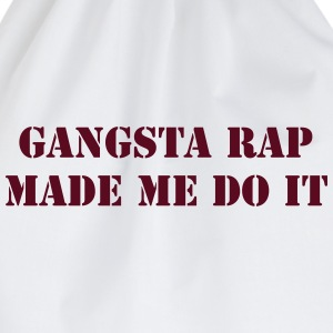 gangsta rap made me do it T-Shirts - Drawstring Bag