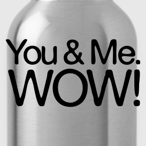 You & Me. WOW! - Trinkflasche