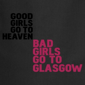 Black good girls go to heaven bad girls go to glasgow Women's T-Shirts - Cooking Apron