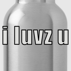 i luvz you - I love you - Water Bottle