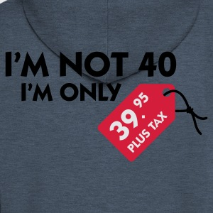Jeans blue I'm not 40 (3c) Women's T-Shirts - Men's Premium Hooded Jacket