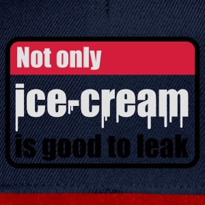 Jeansblau Not only ice-cream is good to leak © T-Shirts - Snapback Cap