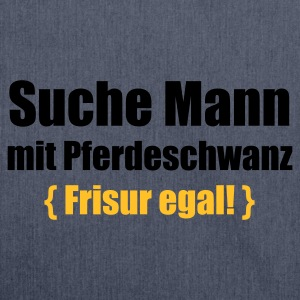 Jeansblau Suche Mann mit Pferdeschwanz - Frisur egal © T-Shirts - Shoulder Bag made from recycled material