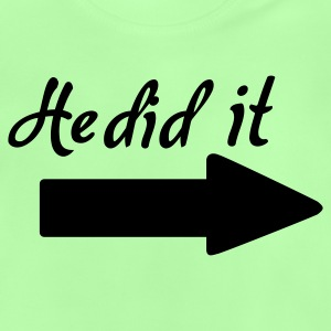 Kelly green He did it Kinder T-Shirts - Baby T-Shirt