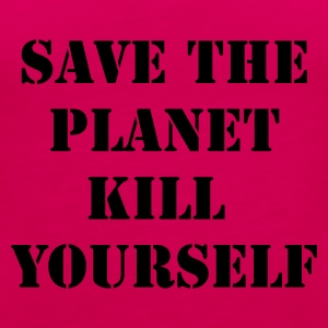 Rose save the planet kill yourself T-shirts - Débardeur Premium Femme