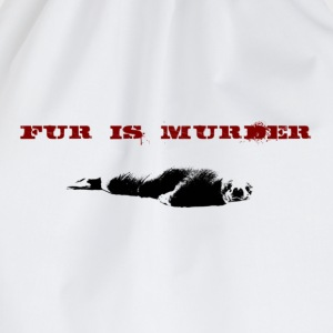 Weiß Fur is murder T-Shirts - Turnbeutel