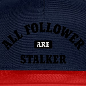 All Follower are Stalker | Social Network T-Shirts - Snapback Cap